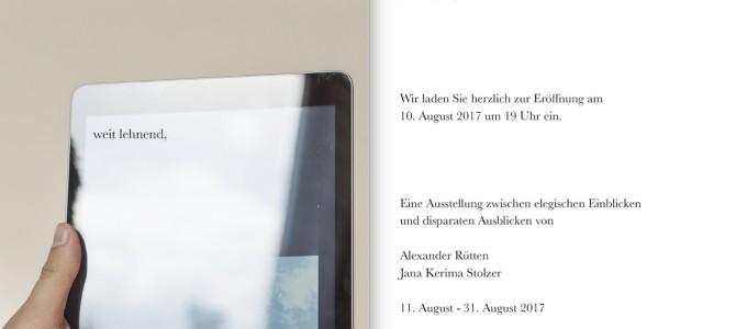 "Alexander Rütten & Jana Kerima Stolzer – ""weit lehnend, aus dem Fenster"" am 10.08.2017"